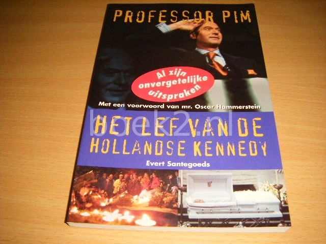 EVERT SANTEGOEDS - Het lef van de Hollandse Kennedy