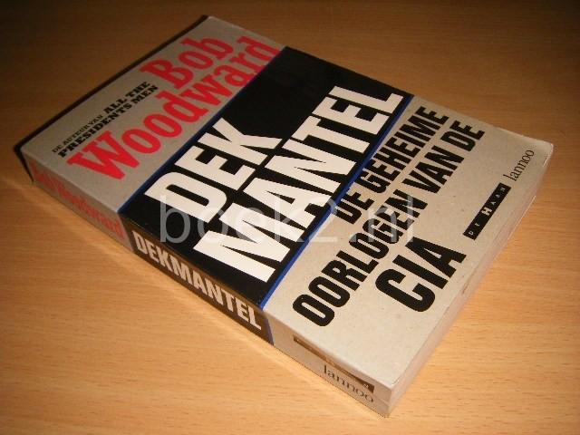 BOB WOODWARD - Dekmantel De geheime oorlogen van de CIA