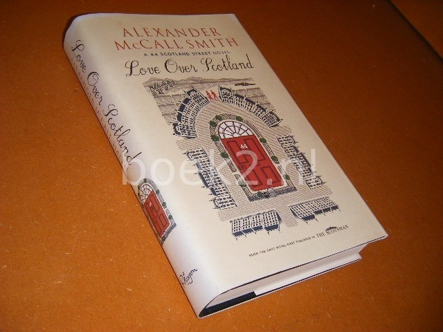 ALEXANDER MCCALL SMITH - Love Over Scotland A 44 Scotland Street Novel