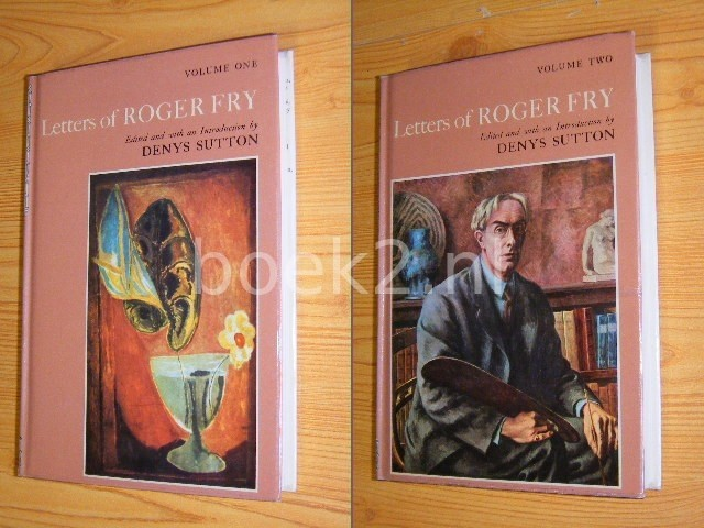 ROGER FRY (ED.: DENYS SUTTON) - Letters of Roger Fry - Volume One and Volume Two [Set of 2 hardbacks]