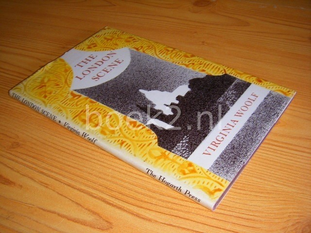 VIRGINIA WOOLF - The London scene - Five essays
