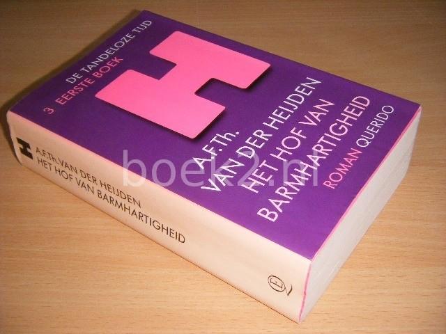 A.F.TH. VAN DER HEIJDEN - Het hof van barmhartigheid De tandeloze tijd: 3 eerste boek