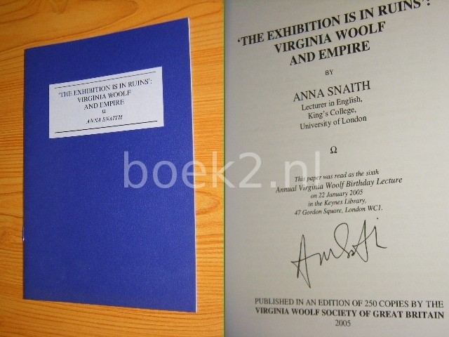 ANNA SNAITH - 'The exhibition is in ruins': Virginia Woolf and empire [signed - gesigneerd]