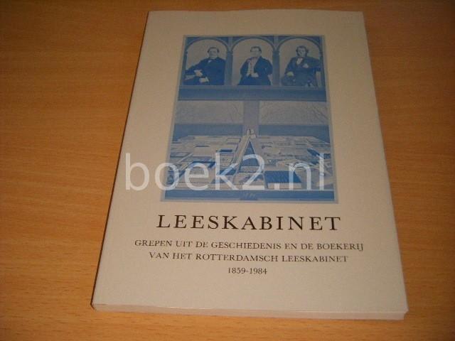 ROTTERDAMSCH LEESKABINET - Leeskabinet Grepen uit de geschiedenis en de boekerij van het Rotterdamsch Leeskabinet 1859-1984