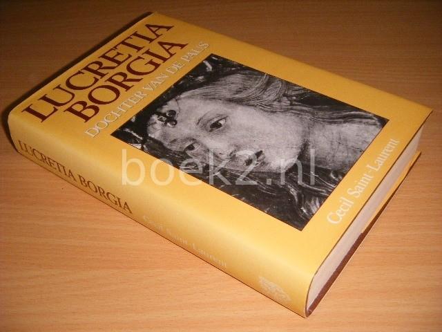 CECIL SAINT-LAURENT - Lucretia Borgia Dochter van de paus