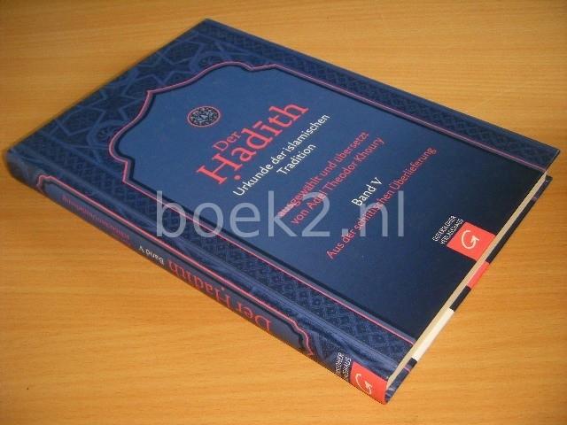 ADEL THEODOR KHOURY (SAMENSTELLING) - Der Hadith  Urkunde der islamischen Tradition. Band V. Aus der schiitischen Uberlieferung
