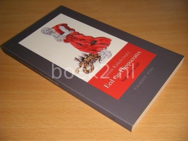 VINCENT KIRKELS (RED.) - Eed van Hippocrates Nog van deze tijd?