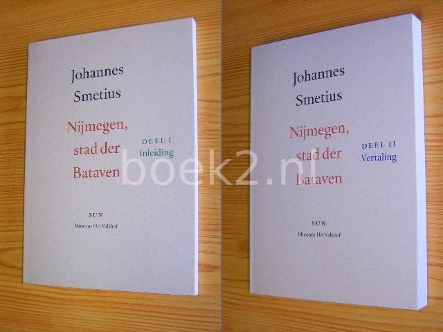 JOHANNES SMETIUS - Nijmegen, stad der Bataven. Deel I Inleiding [en] Deel II Vertaling [set van 2 paperbacks in cassette]