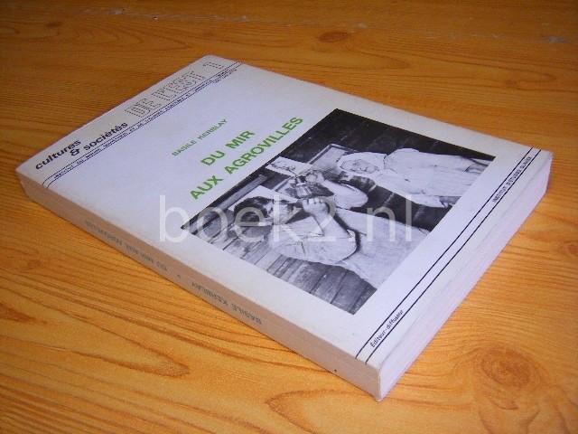 BASILE H. KERBLAY - Du mir aux agrovilles [Cultures et Societes, De L'Est 1]