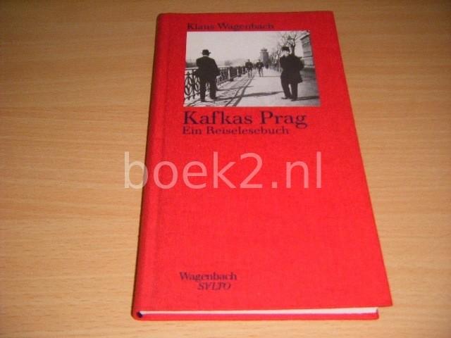 KLAUS WAGENBACH - Kafkas Prag Ein Reiselesebuch