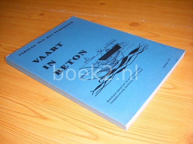 VRIES, A.W. DE, EN ANDEREN - Verslag van het symposium Vaart in Beton