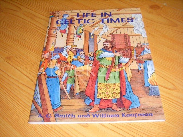 A.G. SMITH, WILLIAM KAUFMAN - Life in Celtic Times - Dover Coloring Book