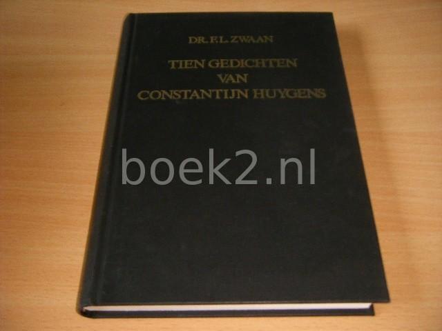 DR. F.L. ZWAAN - Tien gedichten van Constantijn Huygens