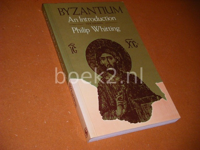 PHILIP D. WHITTING - Byzantium An Introduction