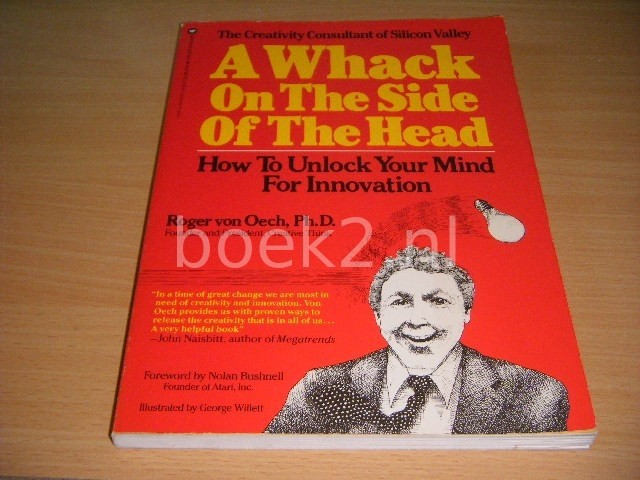ROGER VON OECH - A Whack on the Side of the Head How to Unlock Your Mind for Innovation