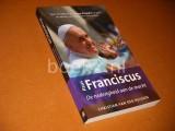 Paus Franciscus. De Nederigheid aan de Macht.