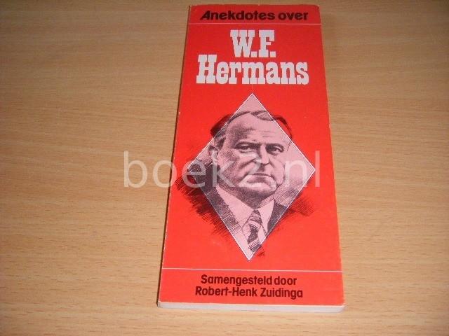 ROBERT-HENK ZUIDINGA (SAMENSTELLING) - Anekdotes over W.F. Hermans