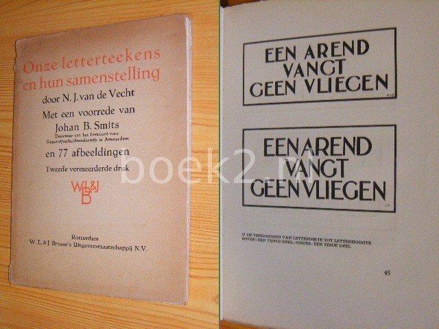 VECHT, N.J. VAN DE - Onze letterteekens en hun samenstelling Een eenvoudige beschouwing over het teekenen van letter-composities voor hen die belang stellen in de ontwikkeling van de toegepaste kunst in Nederland, alsmede voor hen die daarin practisch werkzaam zijn en ten dienste van het onderwijs