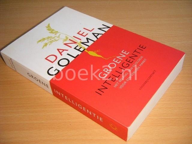 DANIEL GOLEMAN - Groene intelligentie Het belang van ecologie voor een eerlijke markt
