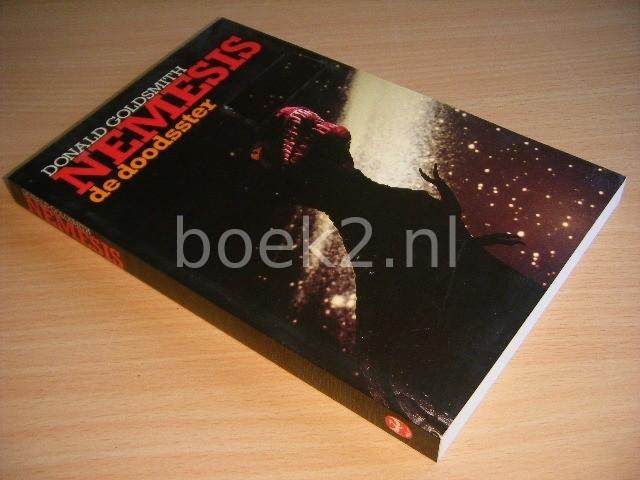 DONALD GOLDSMITH - Nemesis, de doodsster Kosmische rampen en massale uitstervingen van leven op aarde