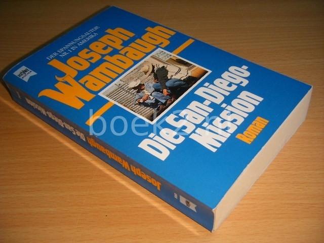 JOSEPH WAMBAUGH - Die San-Diego-Mission