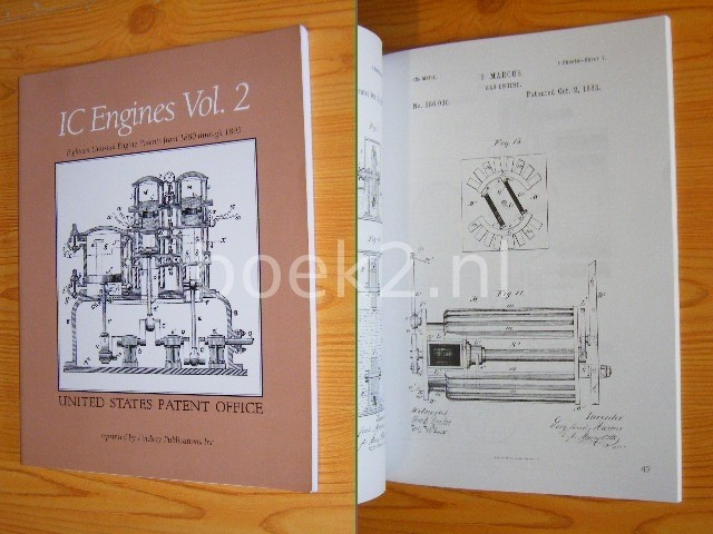 UNITED STATES PATENT OFFICE - IC Engines Vol. 2 - Eighteen unusual engine patents from 1880 through 1895