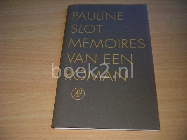 PAULINE SLOT - Memoires van een roman
