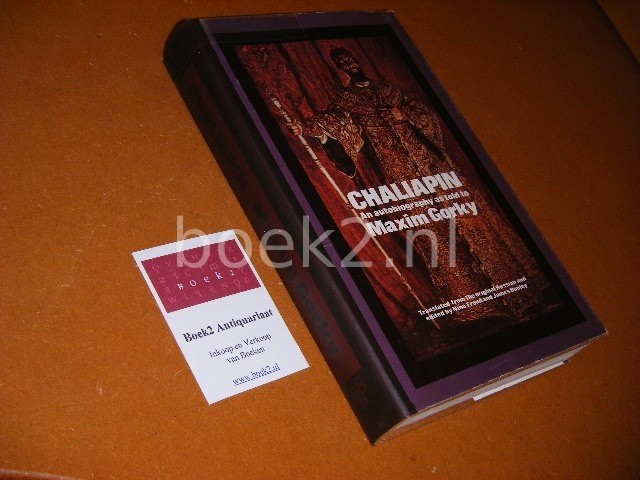 CHALIAPIN. - An autobiography as told to Maxim Gorky. With Supplementary correspondece and notes, translated from the Russian, compiled and edited by Nina Froud and James Hanley.