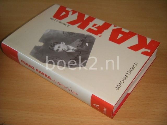 JOACHIM UNSELD - Franz Kafka, a Writer's Life