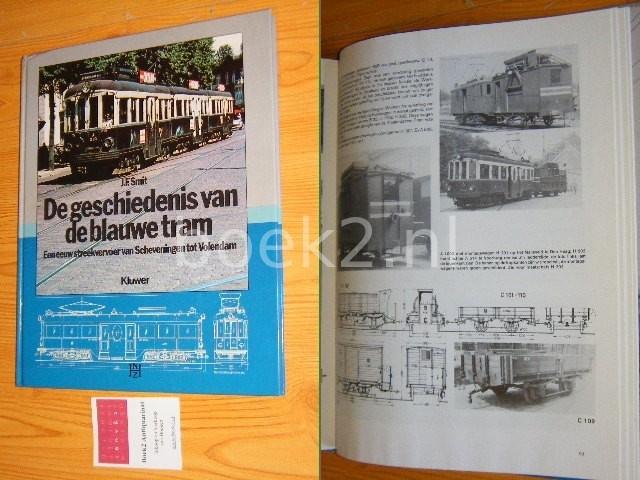 SMIT, J.F. - De geschiedenis van de blauwe tram Een eeuw streekvervoer van Scheveningen tot Volendam