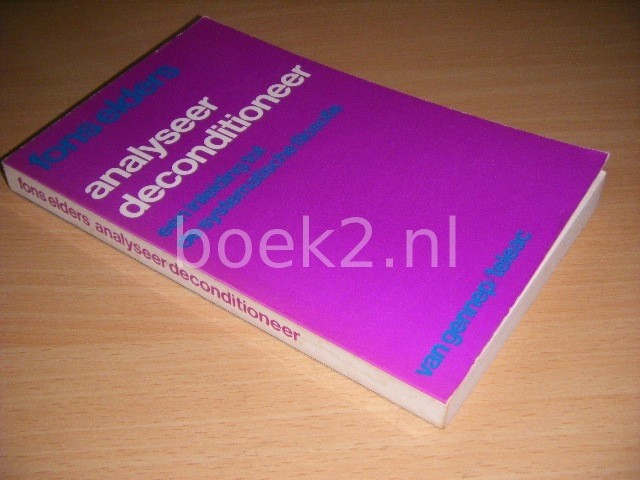 FONS ELDERS - Analyseer-deconditioneer Een inleiding tot de systematische filosofie