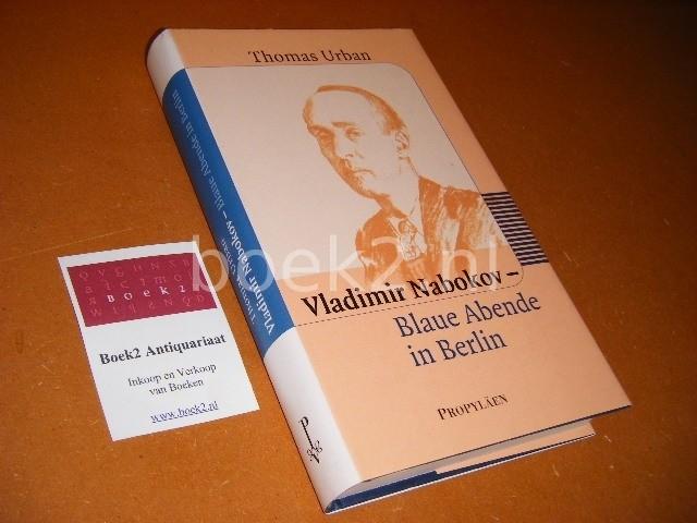 THOMAS URBAN - Vladimir Nabokov. Blaue Abende in Berlin.