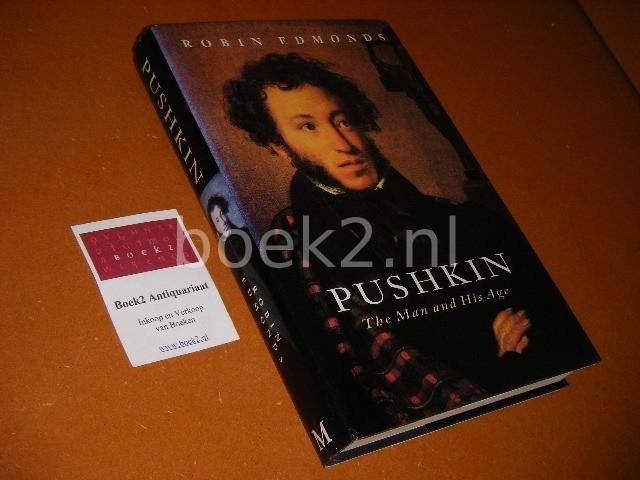 ROBIN EDMONDS - Pushkin The Man and His Age