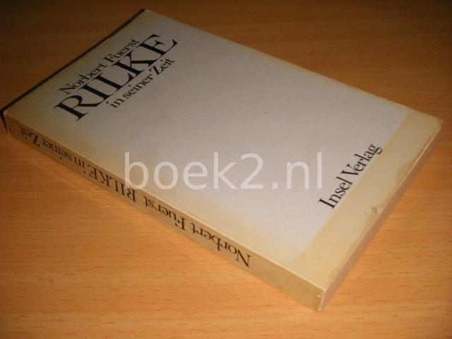 NORBERT FUERST - Rilke in seiner Zeit