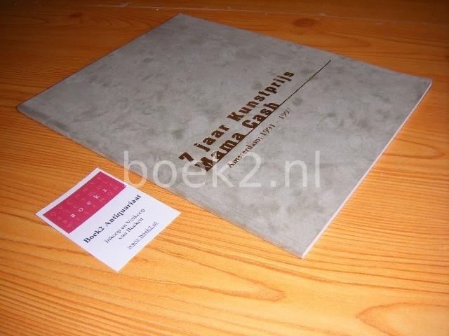 ELLEN VAN ELDRIK, NINA GOERRES, CARLY EVERAERT, LILIANNE PLOUMEN EN NANCY JOUWE (RED.) - 7 Jaar Kunstprijs Mama Cash - Amsterdam 1991-1997