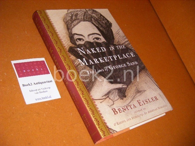 BENITA EISLER - Naked in the Marketplace The Lives of George Sand