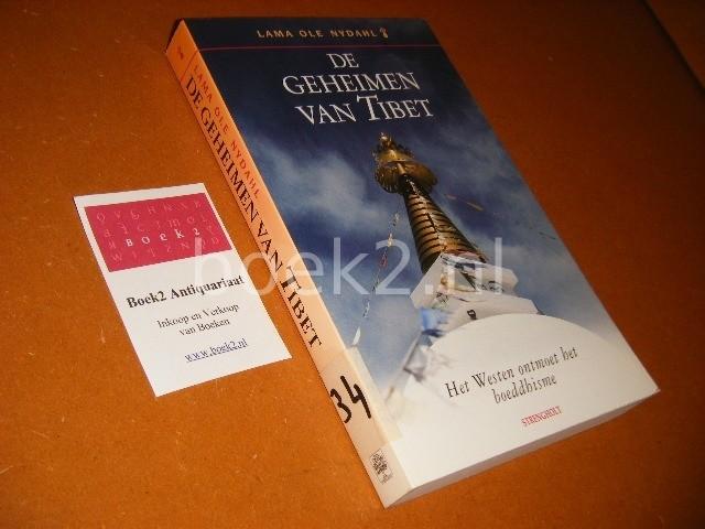 LAMA OLE NYDAHL. - De Geheimen van Tibet. Het Westen ontmoet het Boeddhisme.