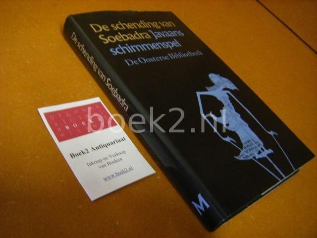 KI KODIRON. - De schending van Soebadra. [De Oosterse Bibliotheek Deel 1] Javaans schimmenspel