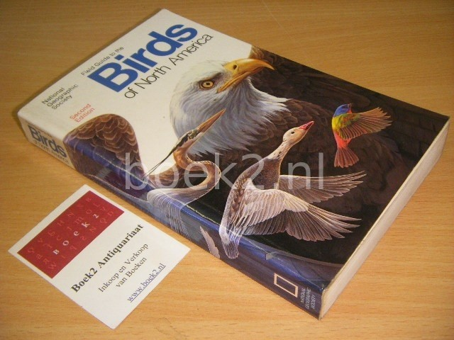THE NATIONAL GEOGRAPHIC SOCIETY - Field Guide to the Birds of North America Second edition