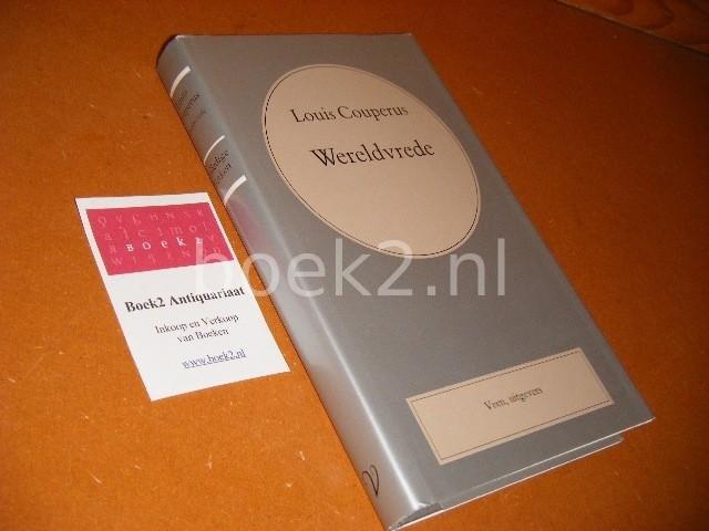 COUPERUS, LOUIS. - Wereldvrede. [Volledige Werken Louis Couperus deel 9]