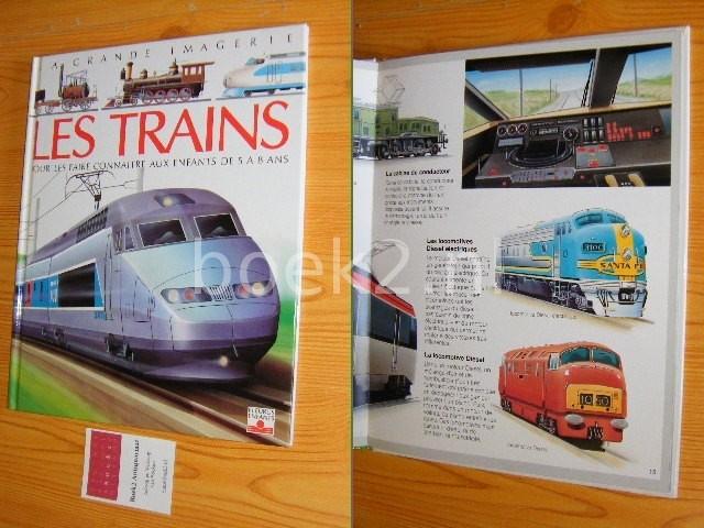 VANDEWIELE, AGNES (TEXT) - Les trains, Pour les faire connaitre aux enfants de 5 a 8 ans La Grande Imagerie
