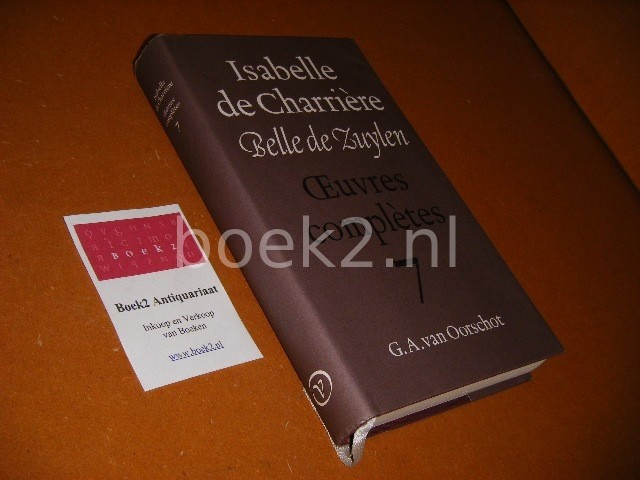 ZUYLEN, BELLE DE. - Isabelle de Charriere. Oeuvres Completes 7.
