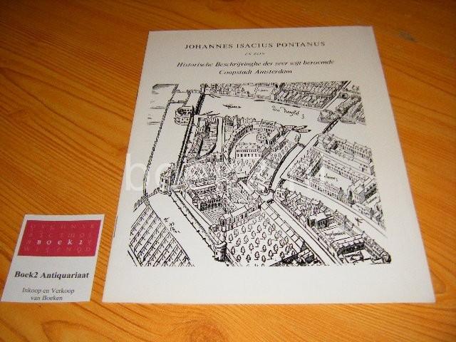 PONTANUS, JOHANNES ISACIUS - Historische beschrijvinghe der coopstadt Amsterdam [facsimile]