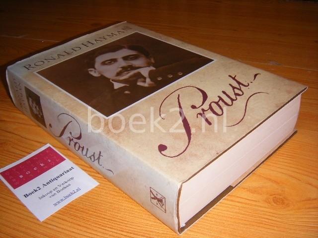 HAYMAN, RONALD - Proust - A Biography