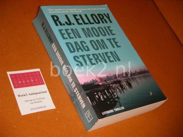 ELLORY, R.J. - Een mooie Dag om te Sterven. Literaire Thriller.