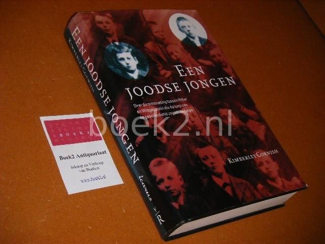 CORNISH, KIMBERLEY. - Een Joodse Jongen. Over de ontmoeting tussen Hitler en Wittgenstein die de loop van de geschiedenis zou veranderen.
