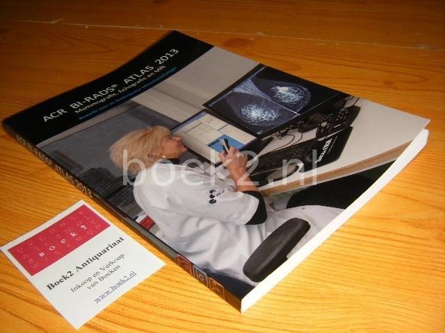 H.M. ZONDERLAND (RED., VOORZITTER LEESCOMMISSIE) - ACR BI-RADS Atlas 2013 - Mammografie, Echografie en MRI Bewerkt voor de Nederlandse Mammaradiologie