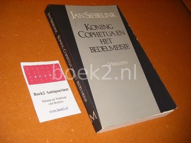 JAN SIEBELINK - Koning Cophetua en het bedelmeisje  [Meulenhoff Editie 730] verhalen