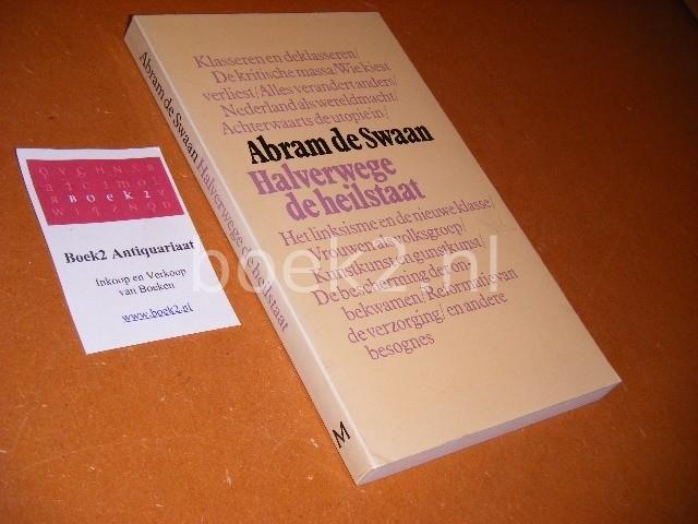 SWAAN, ABRAM DE. - Halverwege de Heilstaat.[Meulenhoff Editie] Ideeen. Essays.