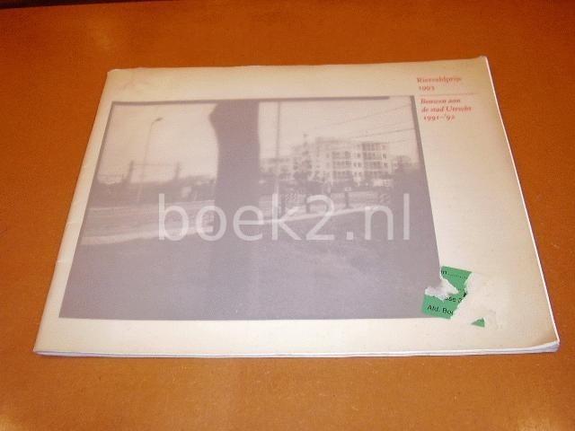 SINGELENBERG, PIETER - Rietveldprijs 1993, bouwen aan de stad Utrecht 1991-92